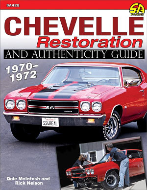 Chevelle Restoration and Authenticity Guide 1970 1972
