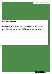 Deutsch für Musiker. Materiali e riflessioni per l'insegnamento del tedesco ai musicisti