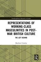 Representations of Working Class Masculinities in Post War British Culture PDF