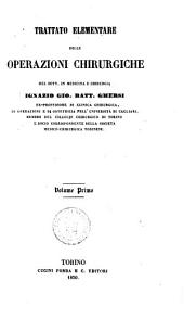 Trattato elementare delle operazioni chirurgiche del Dott. in medicina e chirurgia Ignazio Gio. Batt. Ghersi: 1, Volume 1