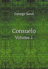 Consuelo: Volume 1