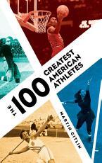 The 100 Greatest American Athletes PDF