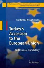 Turkey's Accession to the European Union: An Unusual Candidacy