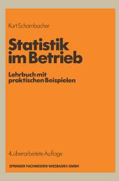 Statistik im Betrieb: Lehrbuch mit praktischen Beispielen, Ausgabe 4