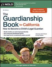 Guardianship Book for California, The: How to Become a Child's Legal Guardian