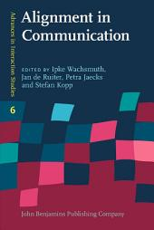 Alignment in Communication: Towards a new theory of communication