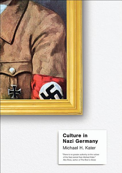 Download Culture in Nazi Germany Book