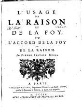 L'usage de la raison et de la foy: ou, L'accord de la foy de la raison