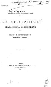 La seduzione della donna maggiorenne: Rilievi e considerazioni in legge, dottrina, e giurisprudenza