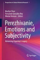 Perezhivanie, Emotions and Subjectivity: Advancing Vygotsky's Legacy