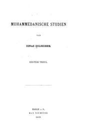 Muhammedanische Studien: Band 1