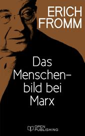 Das Menschenbild bei Marx: Marx's Concept of Man. With a Translation of Marx's Economic and Philosophical manuscripts by T.B. Bottomore