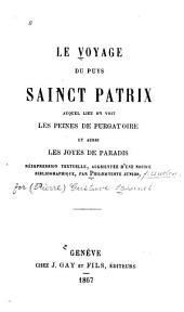 Le voyage du puys Sainct Patrix auquel lieu on voit les peines de purgatoire et aussi les joyes de paradis