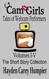 Cam Girls (Tales of Webcam Performers): Short Stories Collection I-V