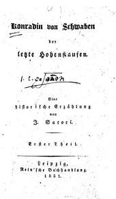 Konradin von Schwaben der letzte Hohenstaufen: eine historische Erzählung, Band 1