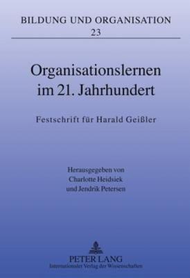 Organisationslernen im 21  Jahrhundert PDF