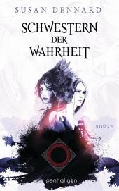 Schwestern der Wahrheit: Roman
