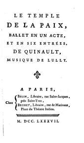 Le Temple De La Paix: Ballet En Un Acte, Et En Six Entrées