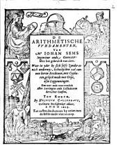 De arithmetische fvndamenten, van Mr. Iohan Sems ... met het gebruick van dien: Waer in yder by sich selfs zonder eenich onderwijs, lichtelijcken zal connen leeren reeckenen..