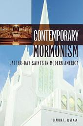 Contemporary Mormonism: Latter-day Saints in Modern America: Latter-day Saints in Modern America
