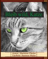 Bleib wild, Katze