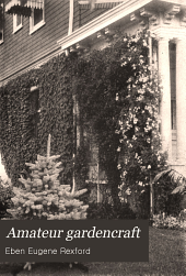Amateur gardencraft: a book for the home-maker and garden lover