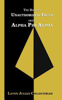 The Book Of Unauthorized Truth About Alpha Phi Alpha Book PDF