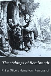 The Etchings of Rembrandt: Volume 2