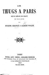 Les Thugs à Paris; revue mêlée de chant en trois actes