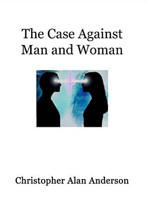 The Case Against Man and Woman   Screenplay PDF