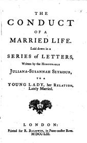 The Conduct of a Married Life: Laid Down in a Series of Letters,