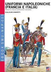 Uniformi Napoleoniche (Francia e Italia): Napoleonic Uniforms of France and Italy
