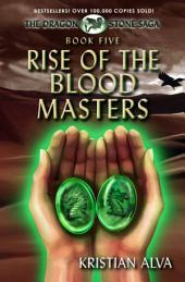 Rise of the Blood Masters: Book Five of the Dragon Stone Saga: (Chronicles of Tallin)