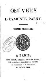 Oeuvres d'Evariste Parny: Volume 1