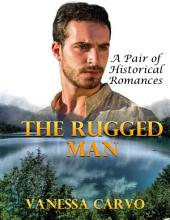 The Rugged Man: A Pair of Historical Romances