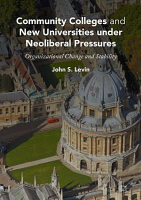 Community Colleges and New Universities under Neoliberal Pressures PDF
