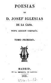 Poesias de D. Josef Iglesias de la Casa: Volúmenes 1-2
