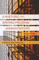 A Rhetoric for Writing Program Administrators 2e