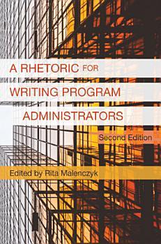 A Rhetoric for Writing Program Administrators 2e PDF