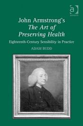 John Armstrong S The Art Of Preserving Health Book PDF