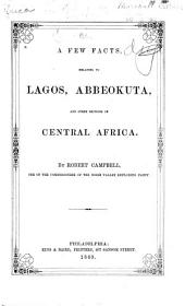 A Few Facts, Relating to Lagos, Abbeokuta, and Other Sections of Central Africa