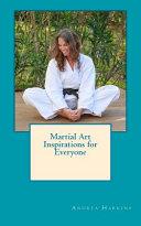 Martial Art Inspirations for Everyone
