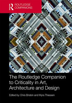 The Routledge Companion to Criticality in Art  Architecture  and Design PDF