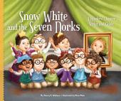 Snow White and the Seven Dorks:: A Readers' Theater Script and Guide