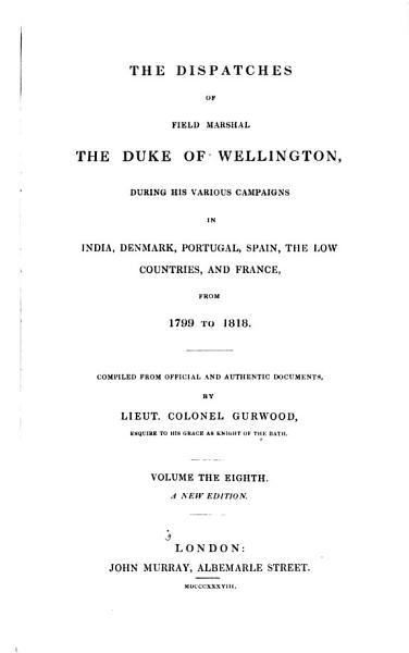 The Dispatches of Field Marshal the Duke of Wellington: Peninsula, 1890-1813