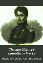 Theodor Körner's sämmtliche Werke: Band 3