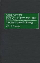 Improving the Quality of Life: A Holistic Scientific Strategy