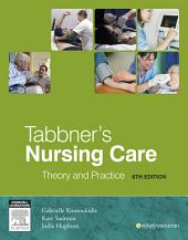 Tabbner's Nursing Care - E-Book: Theory and Practice, Edition 6