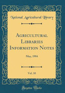 Agricultural Libraries Information Notes  Vol  10 PDF