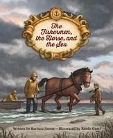 The Fishermen  the Horse  and the Sea PDF